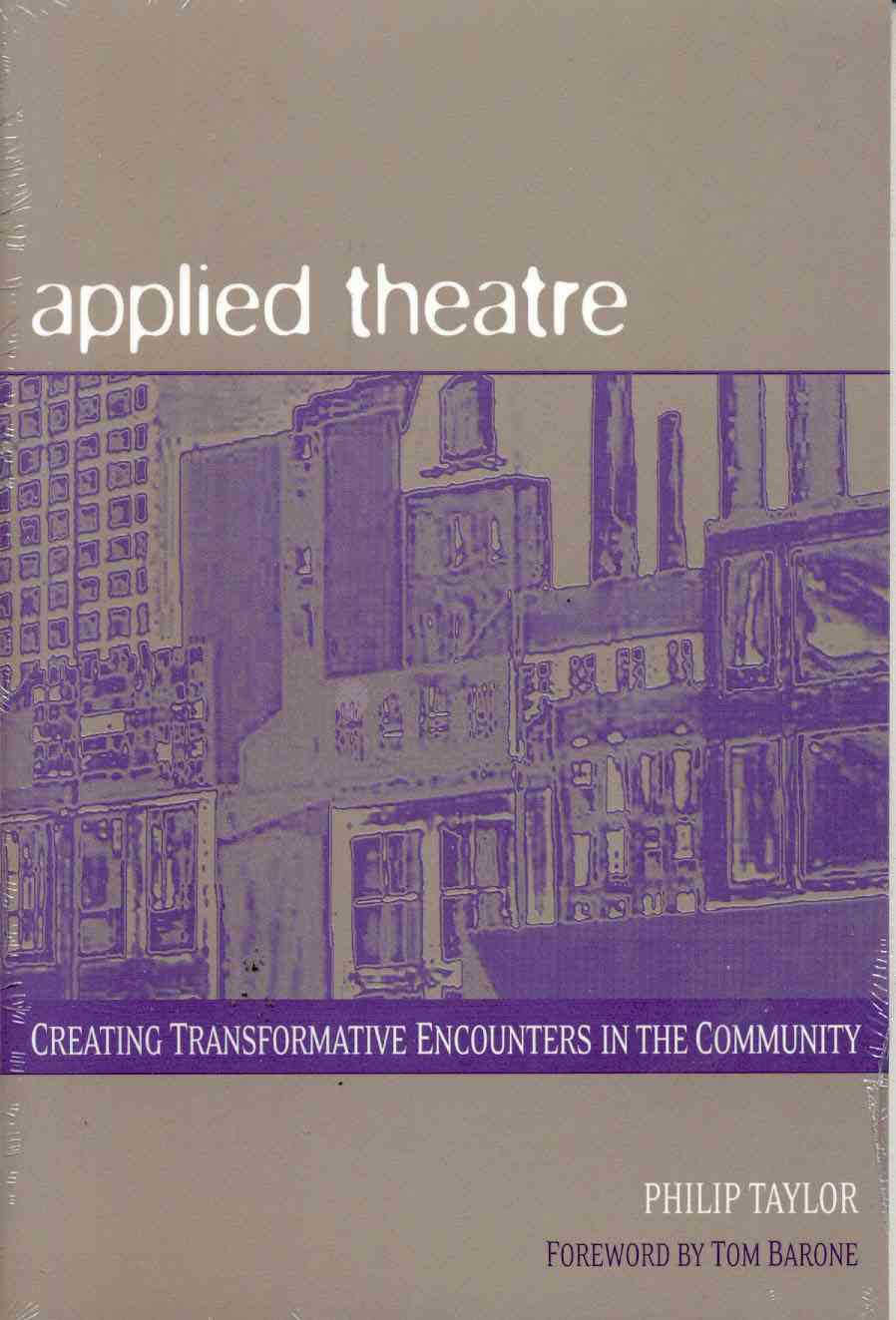 Applied Theatre By Taylor, Philip